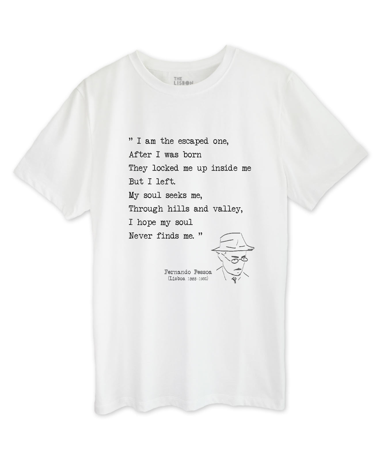 Pessoa's Poem Escaped one T-shirt,