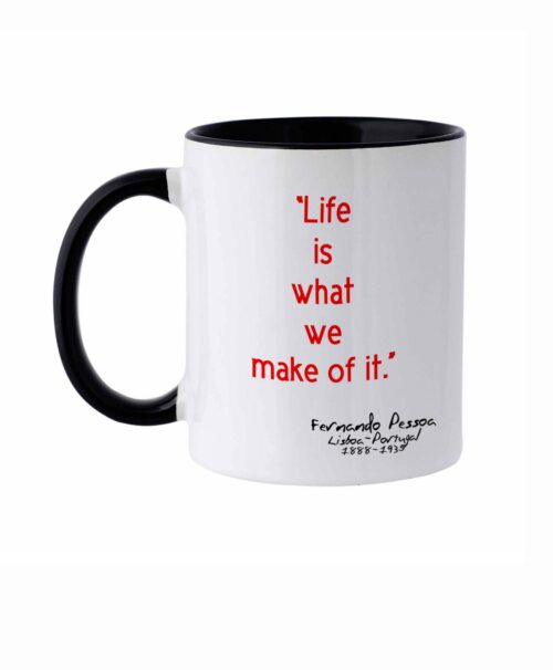 Life is What we Make of It Mug