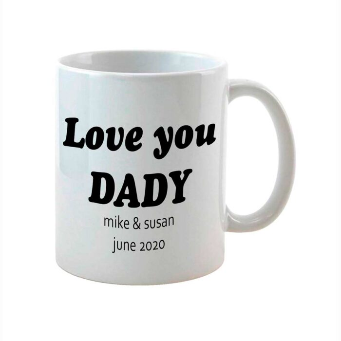 Personalized white Mug Love you daddy